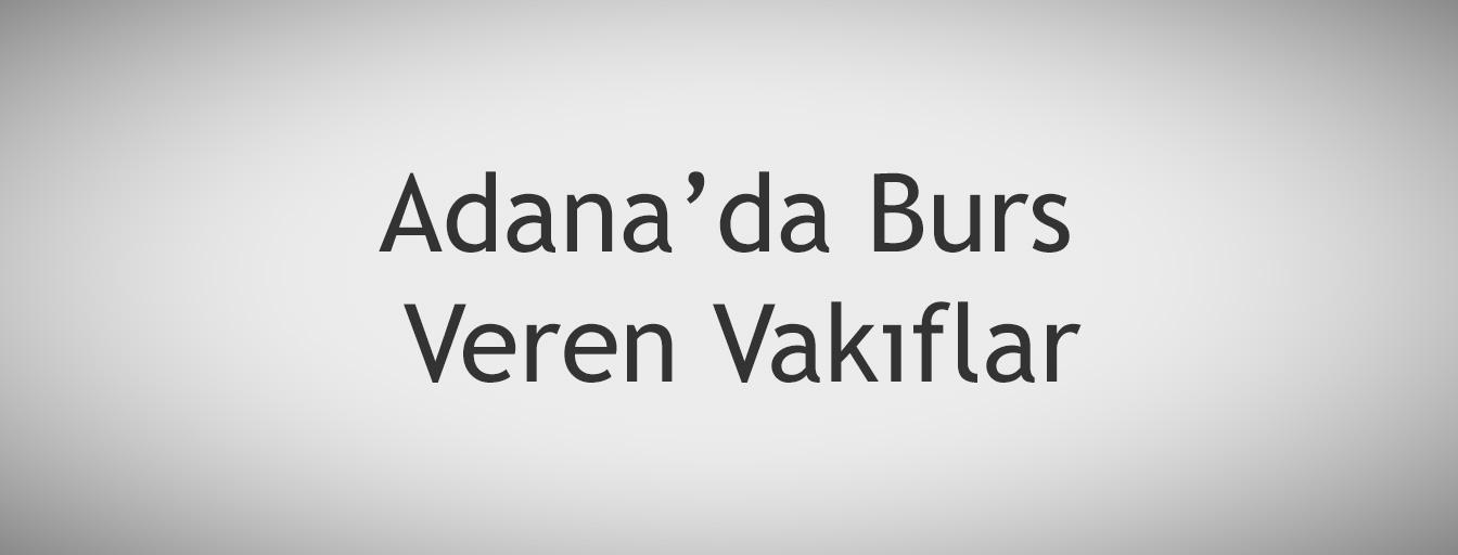 bursnerede.com - Adana'da Burs Veren Vakıflar
