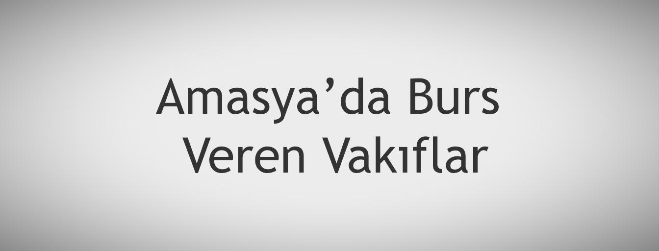 bursnerede.com - Amasya'da Burs Veren Vakıflar
