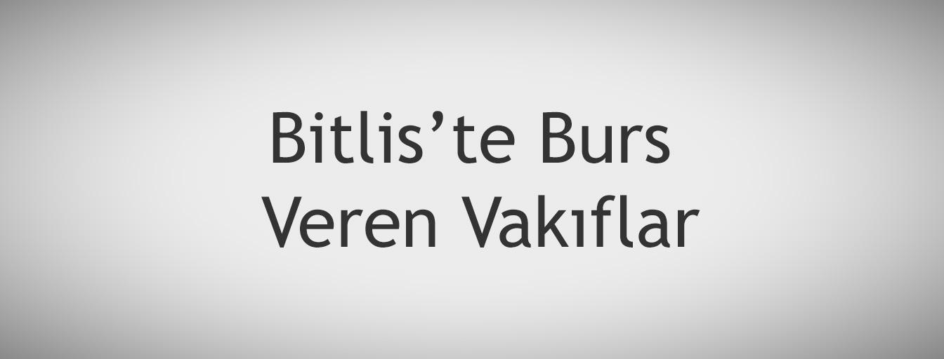bursnerede.com - Bitlis'te Burs Veren Vakıflar