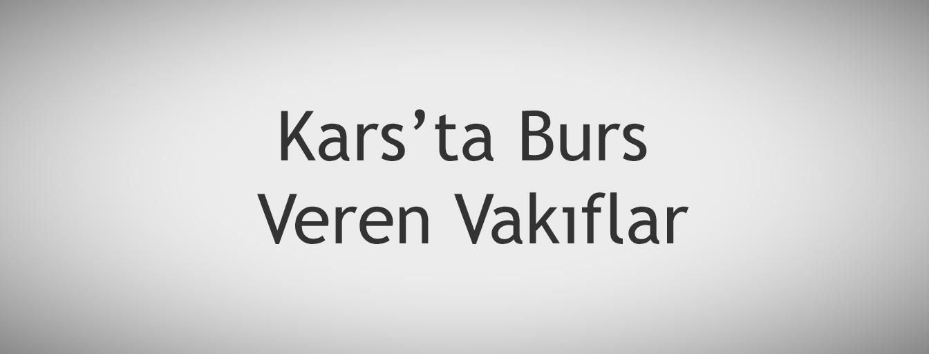 bursnerede.com - Kars'ta Burs Veren Vakıflar