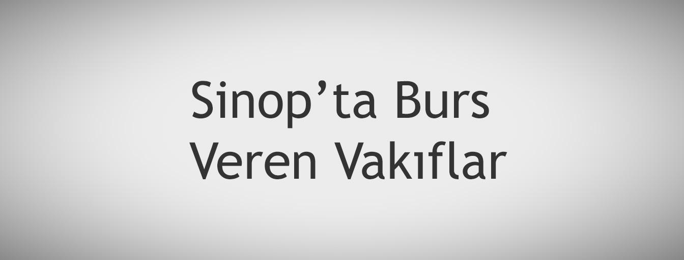 bursnerede.com - Sinop'ta Burs Veren Vakıflar